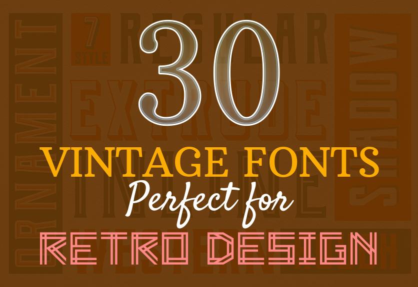 30  stylish vintage fonts  perfect for retro design
